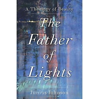 The Father of Lights by Junius Johnson