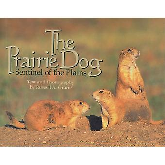 The Prairie Dog by Russell A. Graves