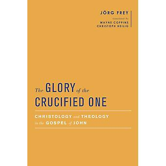 The Glory of the Crucified One by JArg Frey
