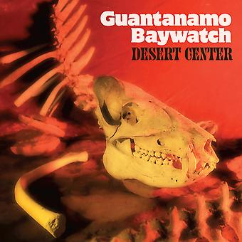 Guantanamo Baywatch - Desert Center CD