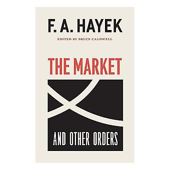 The Market and Other Orders 15 by F A Hayek & Edited by Bruce Caldwell