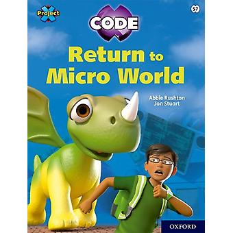 Project X CODE White Book Band Oxford Level 10 Sky Bubble Return to Micro World by Abbie Rushton