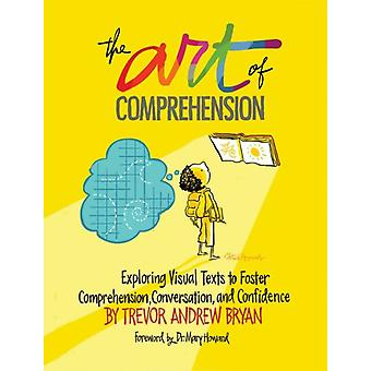The Art of Comprehension by Trevor Andrew Bryan