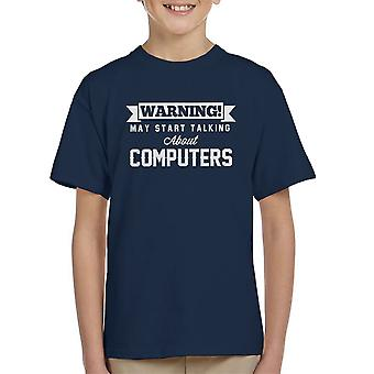 Waarschuwing kan beginnen te praten over Computers Kid's T-Shirt