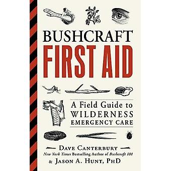 Bushcraft pronto soccorso - A Field Guide to cure di emergenza Wilderness di Da