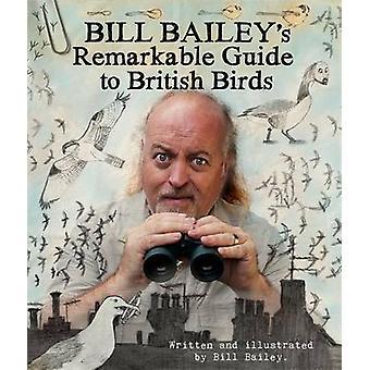 Bill Bailey merkittävä opas British Birds Bill Bailey-