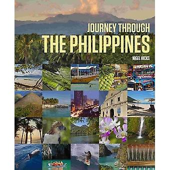 Journey Through the Philippines by Nigel Hicks - 9781909612686 Book