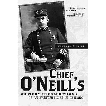 Recuerdos incompletos de jefe O'Neill de una azarosa vida en Chicago