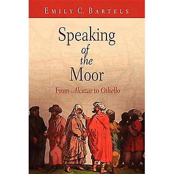 """Speaking of the Moor - From """"Alcazar"""" to """"Othello"""""""