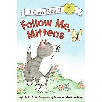 Follow Me, Mittens (Mittens (My First I Can Read Paperback))