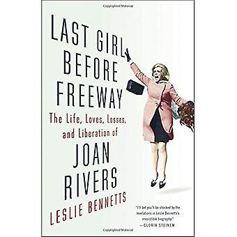 Laatste meisje vóór Freeway: Het leven, liefdes, verliezen en bevrijding van Joan Rivers