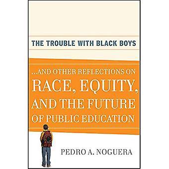 Problemen met zwarte jongens: En andere beschouwingen over ras, eigen vermogen en de toekomst van openbaar onderwijs