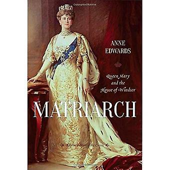 Matriarca: Queen Mary e a casa de Windsor