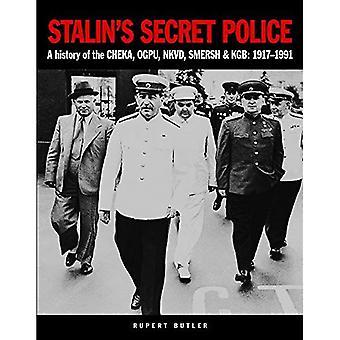 Stalin's Secret Police: A History of the Cheka, Ogpu, Nkvd, Smersh and KGB: 1917-1991
