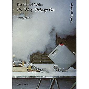 Fischli und Weiss wie die Dinge gehen (eine Arbeit): so wie die Dinge gehen (eine Arbeit)