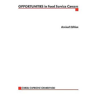 Opportunities in Food Service Careers revised edition by Chmelynski & Carol