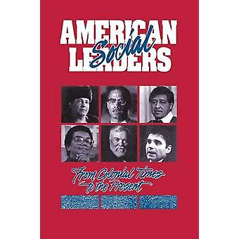 American Social Leaders From Colonial Times to the Present by McGuire & Bill