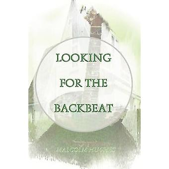 Looking for the Backbeat by Hughes & Malcolm