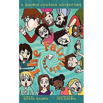 The Fairytale Fracas A Shubin Cousins Adventure by Shubin & Masha