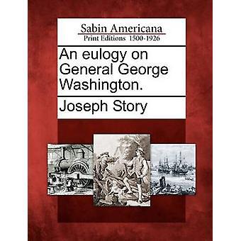 Un elogio il generale George Washington. di storia & Joseph
