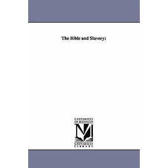 De Bijbel en de slavernij door Elliot & Charles