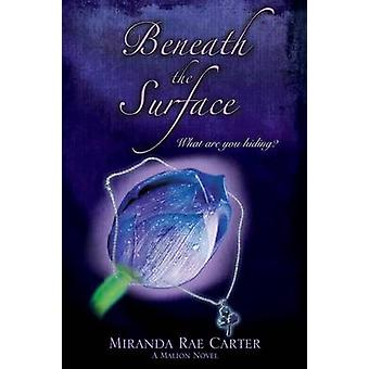 Beneath the Surface A Malion Novel by Carter & Miranda Rae