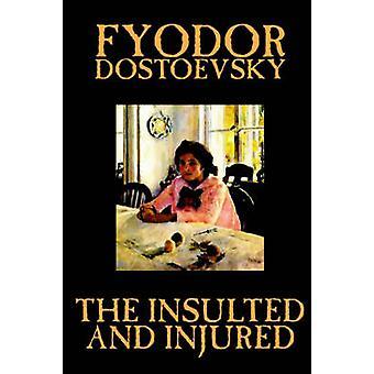 Beleidigt und verletzt von Fjodor Michailowitsch Dostojewski Fiction Literatur von Dostojewski & Fjodor Michailowitsch