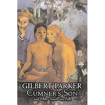 Cumners Son och andra South Sea Folk av Gilbert Parker Fiction actionäventyr av Parker & Gilbert