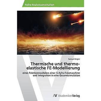Thermische und thermoelastische FEModellierung par Engler Samuel