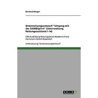 Unterweisungsentwurf Umgang mit der SAMSplint Unterweisung Rettungsassistent  inLRAAusbildung RettungsdienstAkademie Franz Heinzmann GmbH Dsseldorf by Mezger & Bernhard