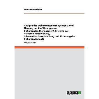 Analysieren des Dokumentenmanagements Und Planung der Einfhrung Eines DokumentenManagementSystems durch Mannheim & Johannes