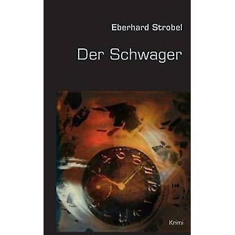 Der Schwager by Strobel & Eberhard