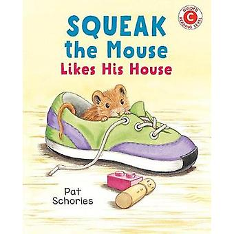 Squeak The Mouse Likes His House by Squeak The Mouse Likes His House