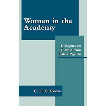 Women in the Academy - Dialogues on Themes from Plato's  -Republic - by