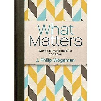 What Matters by J. Philip Wogaman - 9781501859793 Book