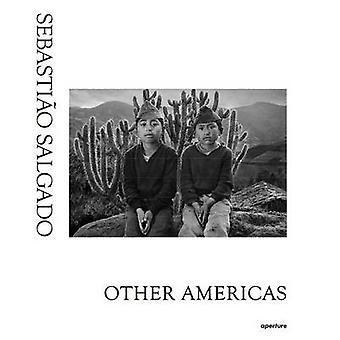 Sebastiao Salgado - Other Americas by Sebastiao Salgado - Claude Nori