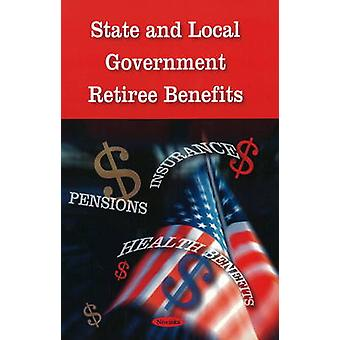 State and Local Government - Retiree Benefits by Government Accountabi
