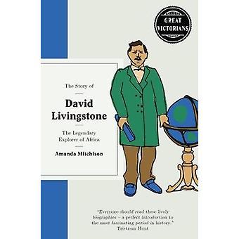 L'histoire de David Livingstone-l'Explorateur légendaire par Amanda MITC
