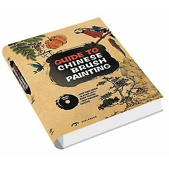 Guide to Chinese Brush Painting - 9781908175106 Book