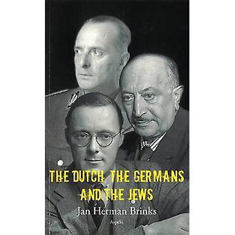 The Dutch - the Germans & the Jews by Jan Herman Brinks - 9789463