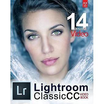 Adobe Lightroom Classic CC Video Book by Tony Northrup - 978099795052