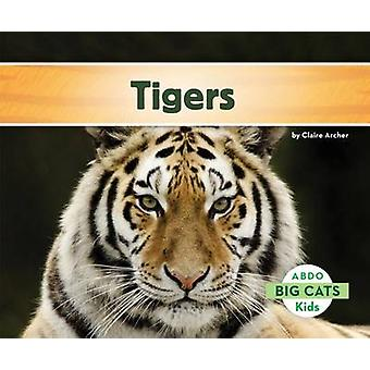 Tigers by Claire Archer - 9781629700069 Book