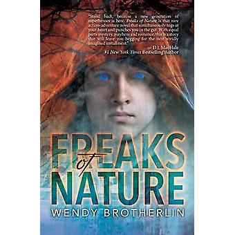 Freaks of Nature by Brotherlin & Wendy