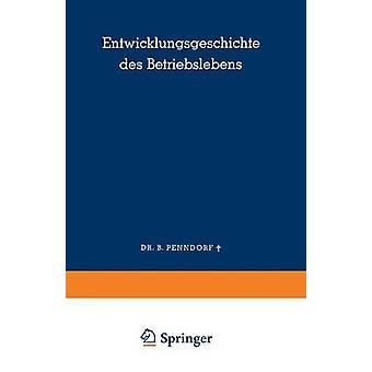 Entwicklungsgeschichte des Betriebslebens by Penndorf & Balduin