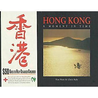 Hong Kong - un Moment par Tim Nutt - Chris Bale - 9789622017726