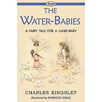 The WaterBabies a Fairy Tale for a LandBaby by KIngsley & Charles