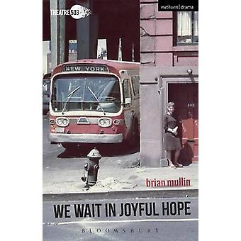 Aspettiamo nella speranza gioiosa di Brian Mullin