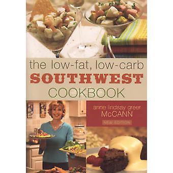 LowFat LowCarb Southwest Cookbook by McCann & Anne Lindsay Greer