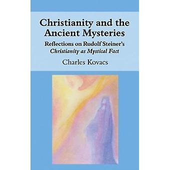 Christianity and the Ancient Mysteries by Charles Kovacs