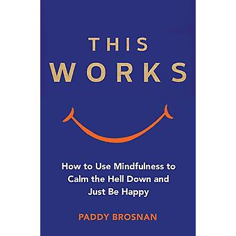 This Works by Paddy Brosnan